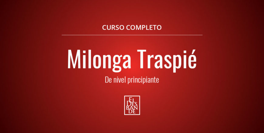 Milonga Traspié - El Desbande Online