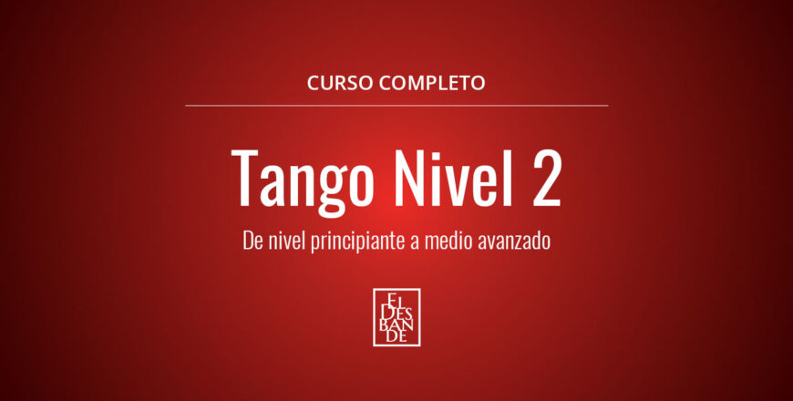 Tango Nivel 2 - El Desbande Online